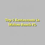 Top 5 Restaurants in Walton Beach FL