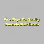 Few Steps For Quality Concrete Slab Repair