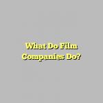 What Do Film Companies Do?